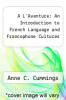 cover of A L`Aventure: An Introduction to French Language and Francophone Cultures