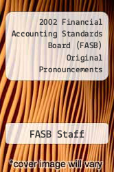 2002 Financial Accounting Standards Board (FASB) Original Pronouncements by FASB Staff - ISBN 9780471218609