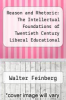 cover of Reason and Rhetoric: The Intellectual Foundations of Twentieth Century Liberal Educational Policy ( edition)
