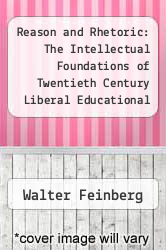 Cover of Reason and Rhetoric: The Intellectual Foundations of Twentieth Century Liberal Educational Policy 99 (ISBN 978-0471256977)