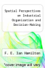cover of Spatial Perspectives on Industrial Organization and Decision-Making ( edition)