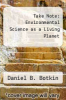 cover of Take Note: Environmental Science as a Living Planet (3rd edition)