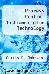 Cover of Process Control Instrumentation Technology EDITIONDESC (ISBN 978-0471446149)