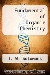 Fundamental of Organic Chemistry by T. W. Solomons - ISBN 9780471517979