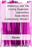 Chemistry and the Living Organism : Laboratory Experiments (Laboratory Manual) by Bauer - ISBN 9780471518044