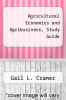 cover of Agricultural Economics and Agribusiness, Study Guide (5th edition)