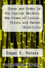 cover of Chaos and Order in the Capital Markets: New Views of Cycles, Prices and Market Volatility