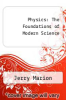 cover of Physics: The Foundations of Modern Science ( edition)