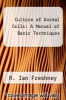 cover of Culture of Animal Cells: A Manual of Basic Techniques (2nd edition)