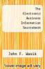 cover of The Electronic Business Information Sourcebook