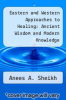 cover of Eastern and Western Approaches to Healing: Ancient Wisdom and Modern Knowledge