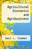 cover of Agricultural Economics and Agribusiness (4th edition)