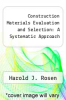 cover of Construction Materials Evaluation and Selection: A Systematic Approach