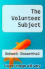 cover of The Volunteer Subject ( edition)