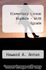Elementary Linear Algebra - With Egrade by Howard A. Anton - ISBN 9780471753841