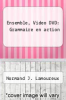 cover of Ensemble, Video DVD: Grammaire en action (7th edition)