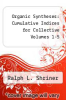 cover of Organic Syntheses: Cumulative Indices for Collective Volumes 1-5