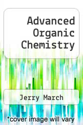 Advanced Organic Chemistry by Jerry March - ISBN 9780471854722