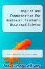 cover of English and Communication for Business: Teacher`s Annotated Edition