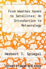 cover of From Weather Vanes to Satellites: An Introduction to Meteorology