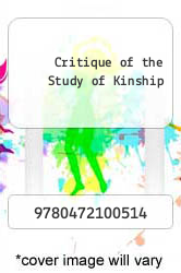Cover of Critique of the Study of Kinship EDITIONDESC (ISBN 978-0472100514)