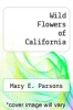 cover of Wild Flowers of California