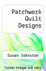 cover of Patchwork Quilt Designs