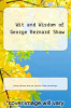 cover of Wit and Wisdom of George Bernard Shaw