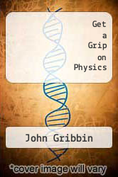 Cover of Get a Grip on Physics EDITIONDESC (ISBN 978-0486485027)