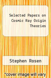 Cover of Selected Papers on Cosmic Ray Origin Theories EDITIONDESC (ISBN 978-0486621272)