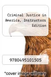 Cover of Criminal Justice in America, Instructors Edition EDITIONDESC (ISBN 978-0495101505)