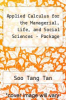Applied Calculus for the Managerial, Life, and Social Sciences - Package by Soo Tang Tan - ISBN 9780495401711