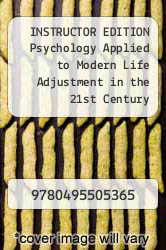 Cover of INSTRUCTOR EDITION Psychology Applied to Modern Life Adjustment in the 21st Century  (ISBN 978-0495505365)