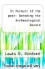 cover of In Pursuit of the past: Decoding the Archaeological Record