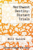 cover of Northwest Destiny: Distant Trials