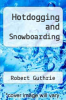cover of Hotdogging and Snowboarding