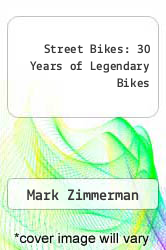 Cover of Street Bikes: 30 Years of Legendary Bikes EDITIONDESC (ISBN 978-0517121856)