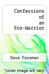 Cover of Confessions of an Eco-Warrior EDITIONDESC (ISBN 978-0517581230)