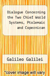 Cover of Dialogue Concerning the Two Chief World Systems, Ptolemaic and Copernican 2 (ISBN 978-0520004498)