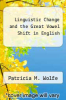 cover of Linguistic Change and the Great Vowel Shift in English