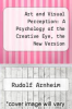 cover of Art and Visual Perception: A Psychology of the Creative Eye, the New Version (2nd edition)