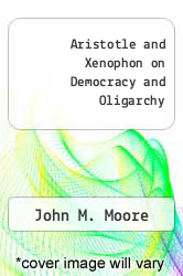 Cover of Aristotle and Xenophon on Democracy and Oligarchy EDITIONDESC (ISBN 978-0520028630)
