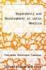 cover of Dependency and Development in Latin America