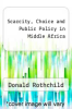 cover of Scarcity, Choice and Public Policy in Middle Africa