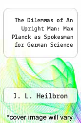 Cover of The Dilemmas of An Upright Man: Max Planck as Spokesman for German Science EDITIONDESC (ISBN 978-0520057104)