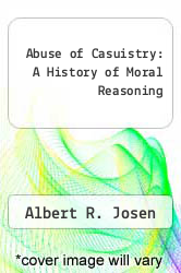 Cover of Abuse of Casuistry: A History of Moral Reasoning EDITIONDESC (ISBN 978-0520060630)