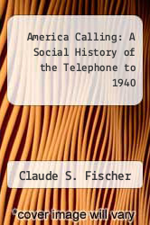 Cover of America Calling: A Social History of the Telephone to 1940 EDITIONDESC (ISBN 978-0520079335)