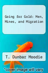 Cover of Going for Gold: Men, Mines, and Migration EDITIONDESC (ISBN 978-0520081307)