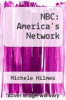 cover of NBC: America`s Network (1st edition)