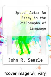 Cover of Speech Acts: An Essay in the Philosophy of Language EDITIONDESC (ISBN 978-0521071840)